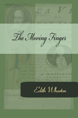 The Moving Finger by Edith Wharton