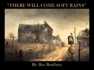 There Will Come Soft Rains by Ray Bradbury