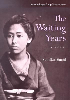 The Waiting Years - Enchi, Fumiko