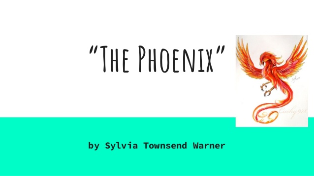 Analysis of 'The Phoenix', by Sylvia Townsend Warner