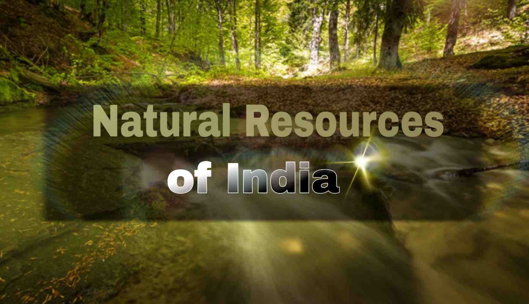 Natural Resources in India