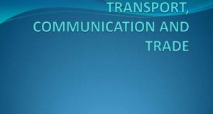 Transport - Communication and Trade